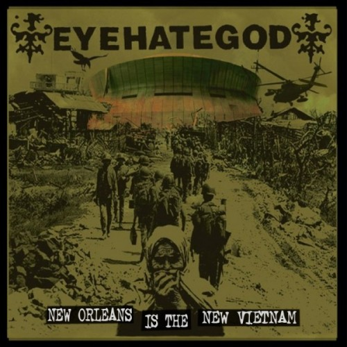 Album Review: EYEHATEGOD New Orleans Is The New Vietnam 7""