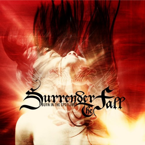 Album Review: SURRENDER THE FALL Burn In The Spotlight
