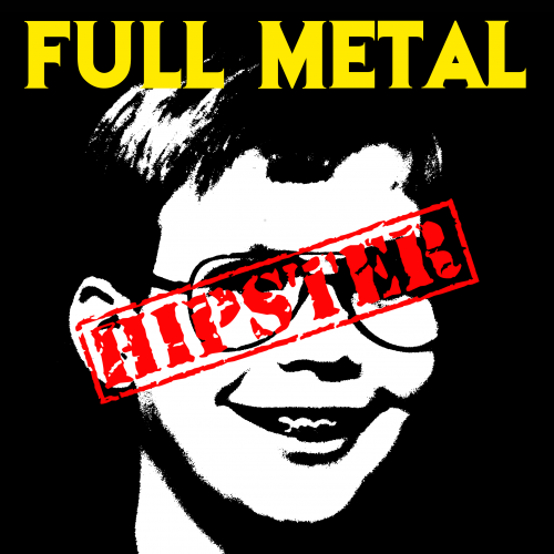 Full Metal Hipster #155 - Happy Happy Halloween!